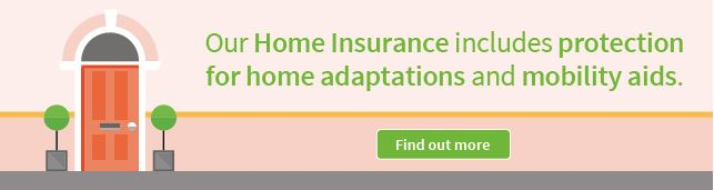 Home Insurance that covers adaptations and mobility aids